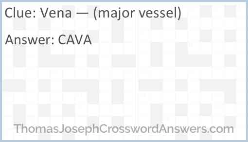 Vena — (major vessel) Answer