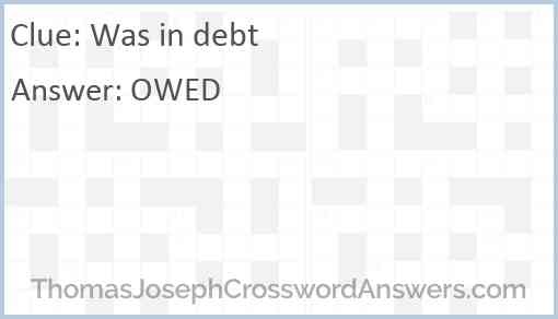 Was in debt Answer