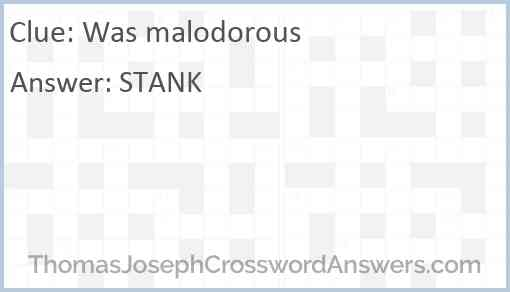 Was malodorous Answer