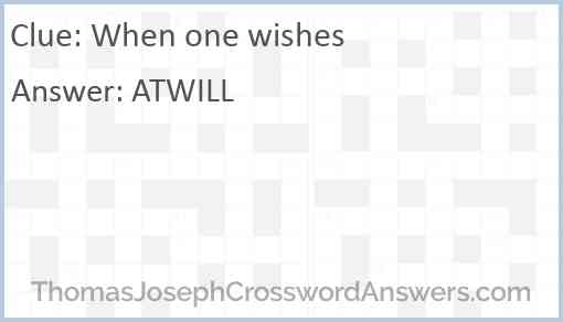 When one wishes Answer