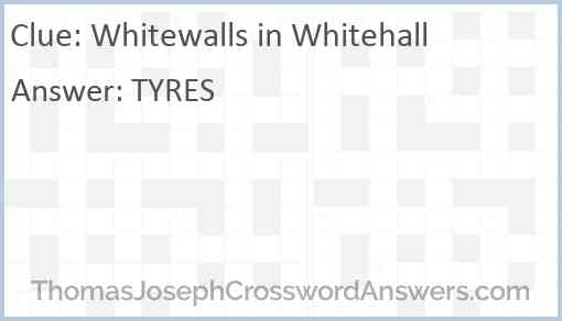 Whitewalls in Whitehall Answer
