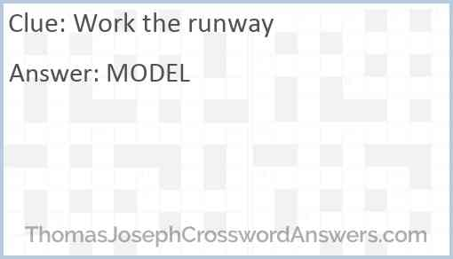 Work the runway Answer