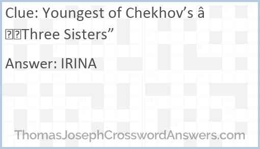 "Youngest of Chekhov's ""Three Sisters"" Answer"